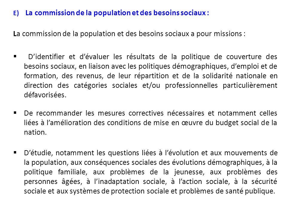 E) La commission de la population et des besoins sociaux :