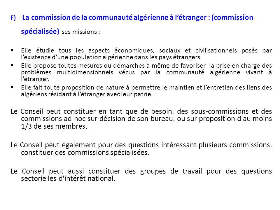 F) La commission de la communauté algérienne à l'étranger : (commission spécialisée) ses missions :