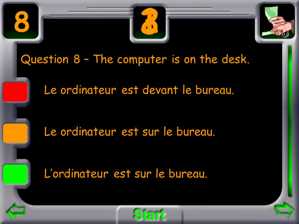 Question 8 – The computer is on the desk.