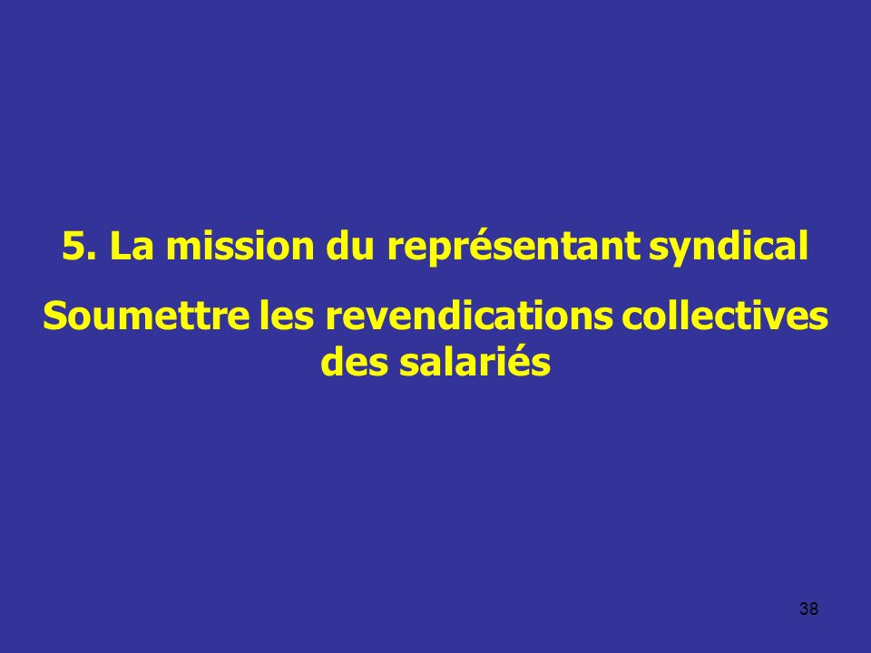 5. La mission du représentant syndical