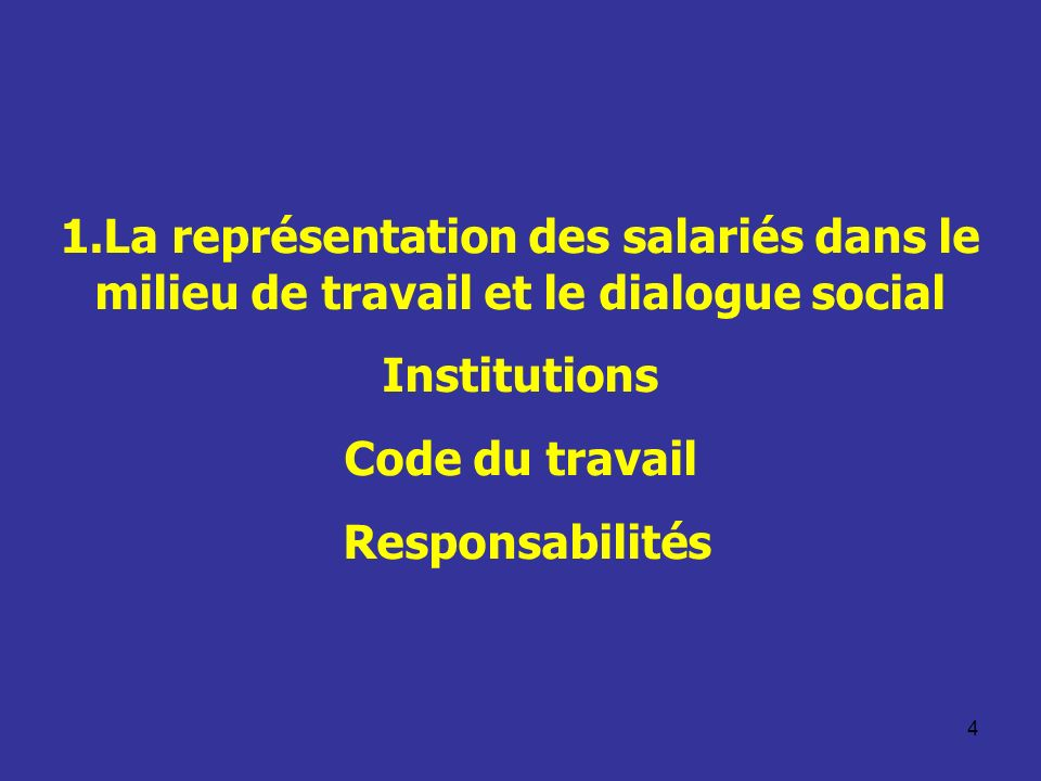 1.La représentation des salariés dans le milieu de travail et le dialogue social