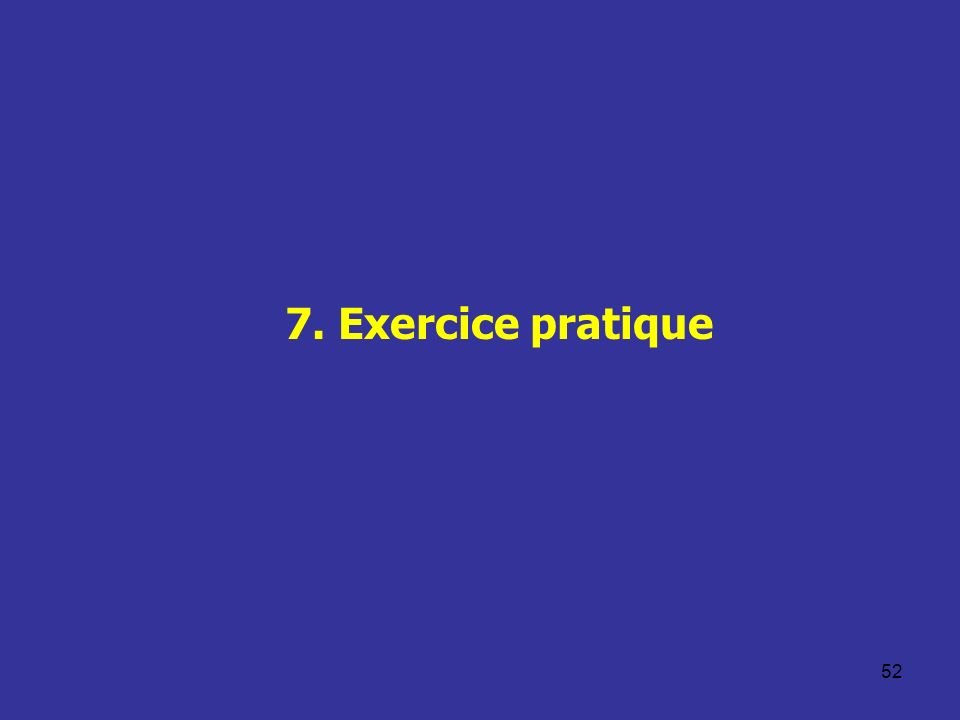 7. Exercice pratique