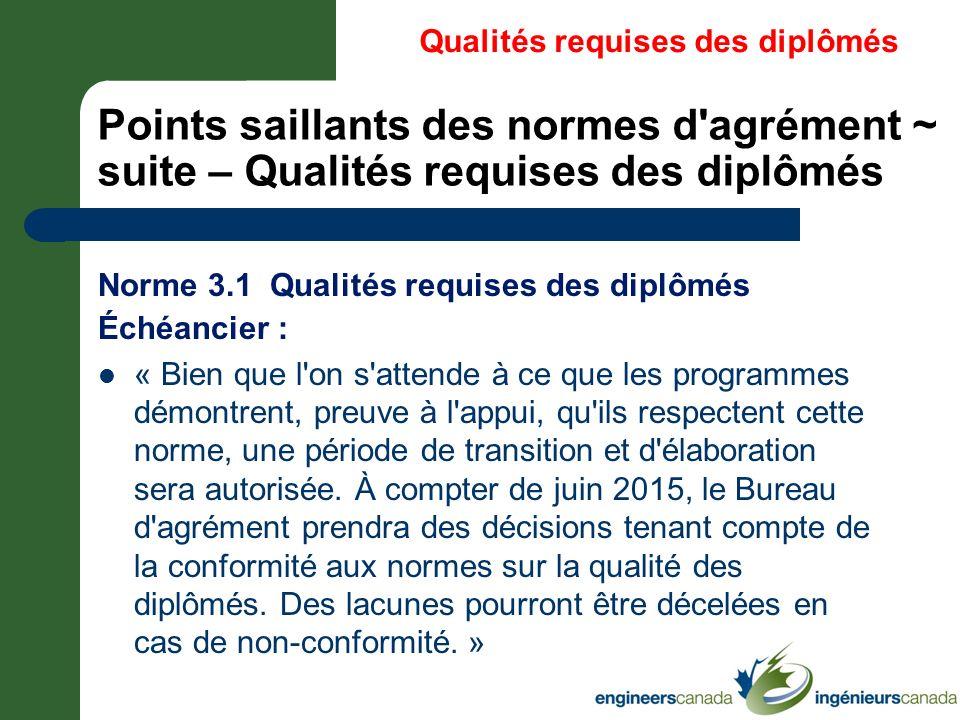 * 07/16/96. Qualités requises des diplômés. Points saillants des normes d agrément ~ suite – Qualités requises des diplômés.