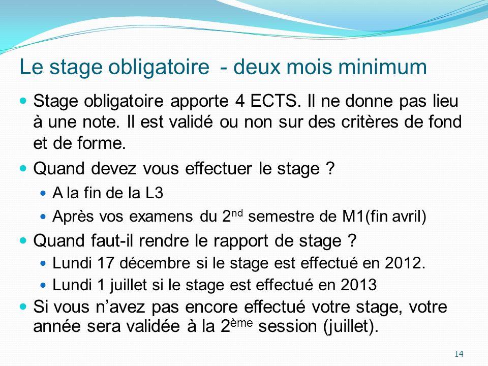 Le stage obligatoire - deux mois minimum