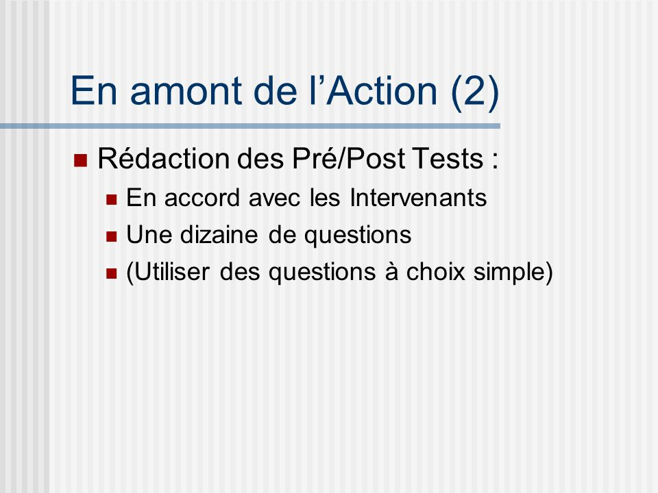 En amont de l'Action (2) Rédaction des Pré/Post Tests :