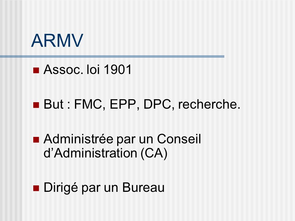 ARMV Assoc. loi 1901 But : FMC, EPP, DPC, recherche.