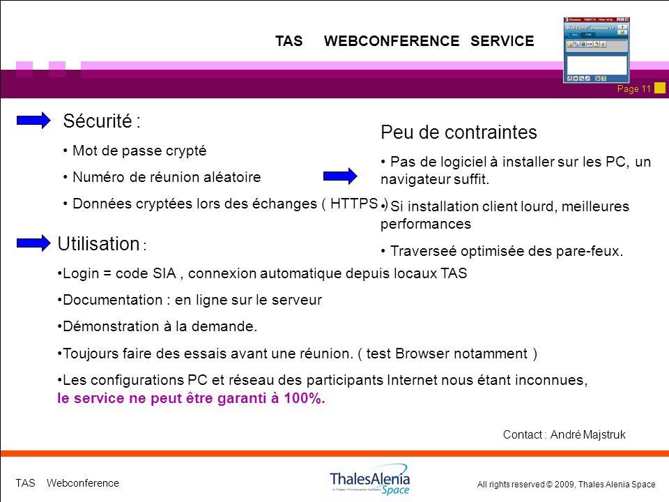 Sécurité : Peu de contraintes Utilisation : TAS WEBCONFERENCE SERVICE