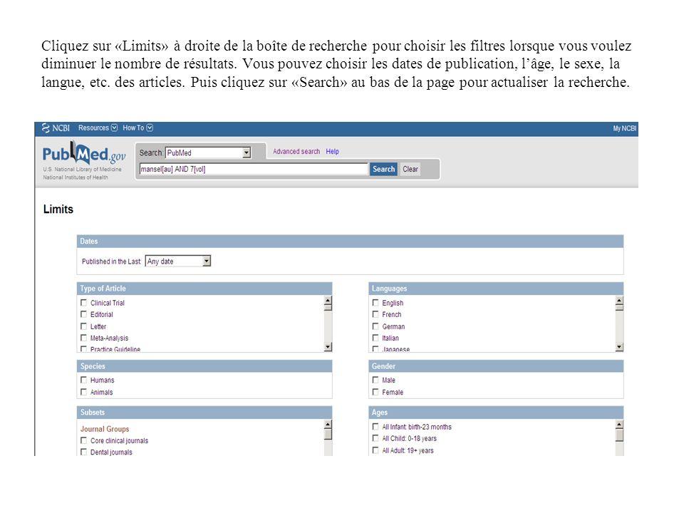 Cliquez sur «Limits» à droite de la boîte de recherche pour choisir les filtres lorsque vous voulez diminuer le nombre de résultats.
