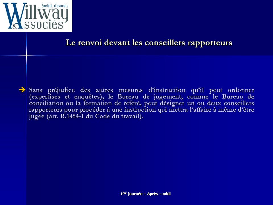 Le renvoi devant les conseillers rapporteurs