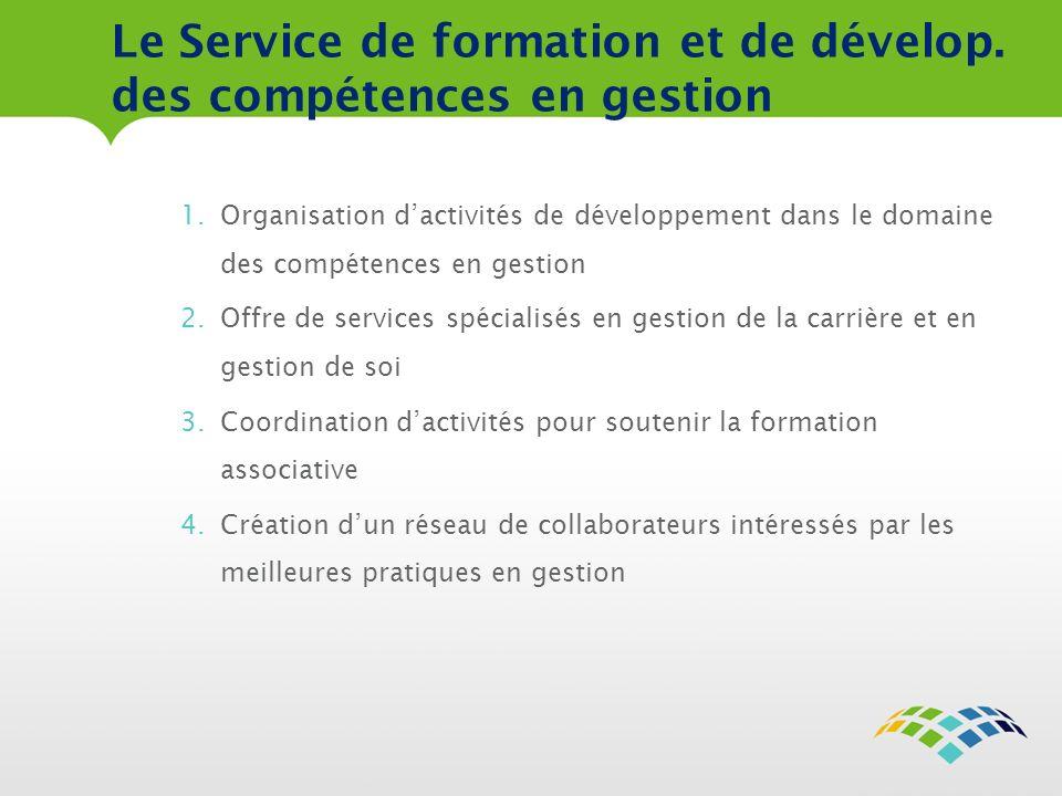 Le Service de formation et de dévelop. des compétences en gestion