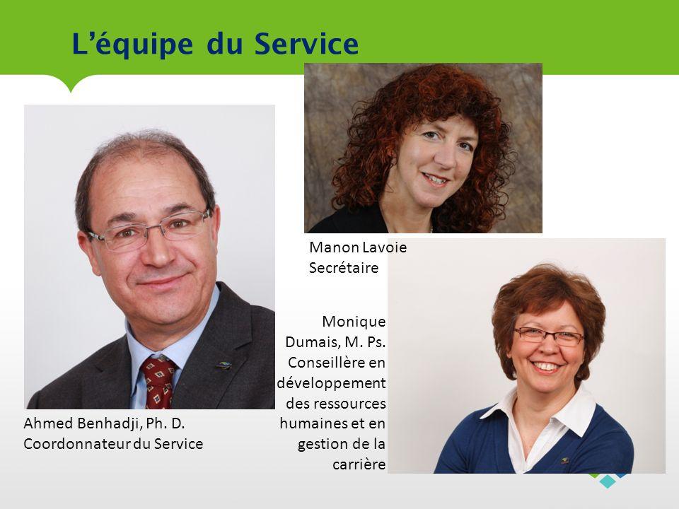 L'équipe du Service Manon Lavoie Secrétaire Monique Dumais, M. Ps.
