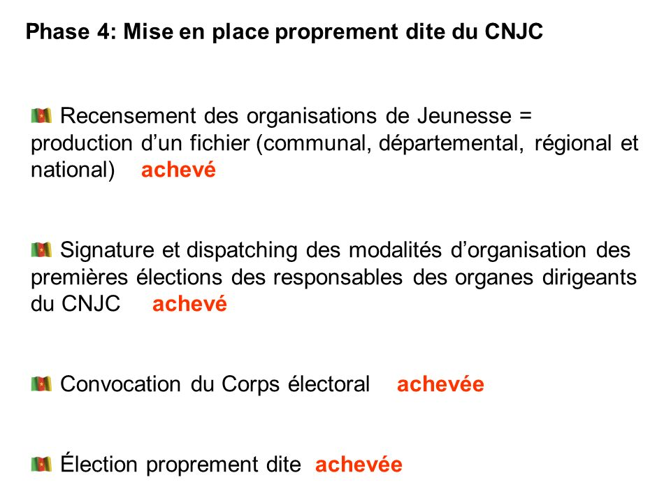 Phase 4: Mise en place proprement dite du CNJC