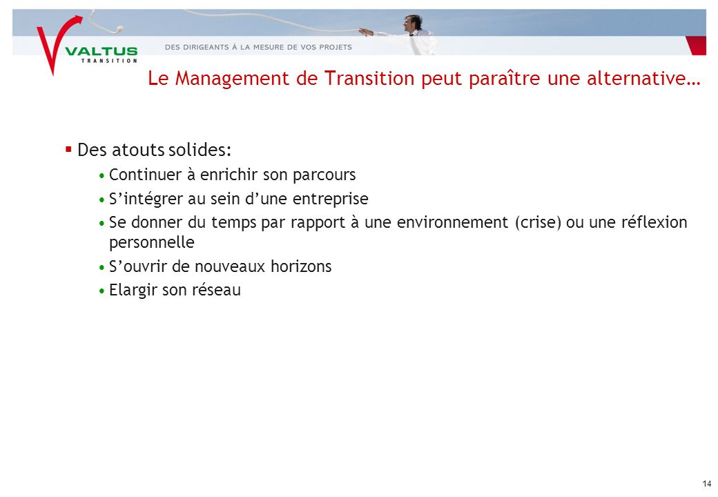 Le Management de Transition peut paraître une alternative…