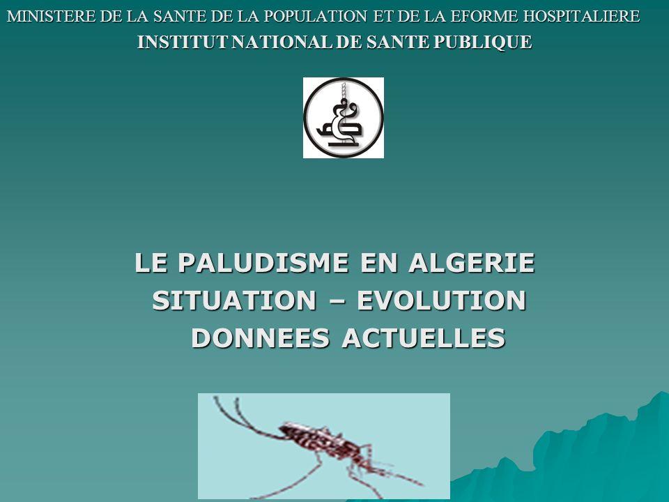 INSTITUT NATIONAL DE SANTE PUBLIQUE LE PALUDISME EN ALGERIE