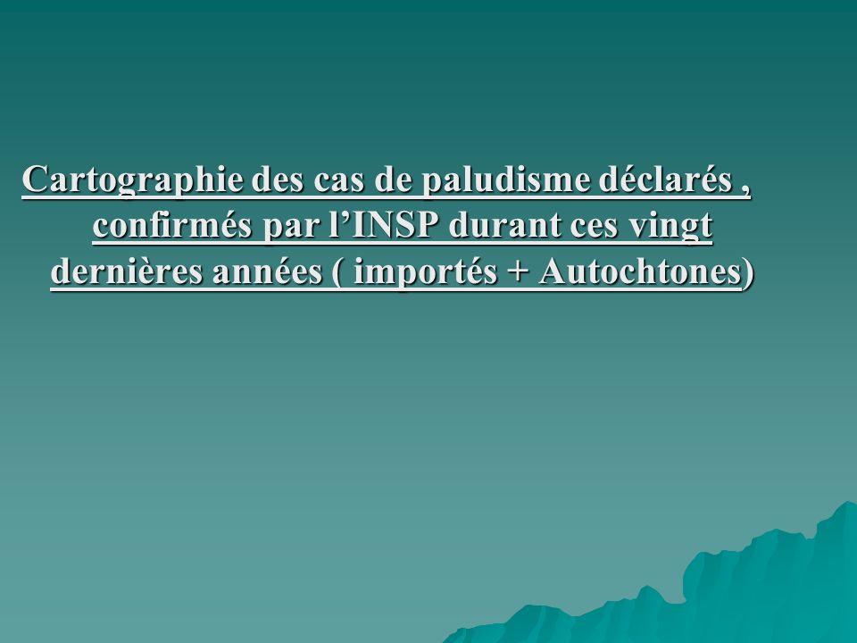 Cartographie des cas de paludisme déclarés , confirmés par l'INSP durant ces vingt dernières années ( importés + Autochtones)