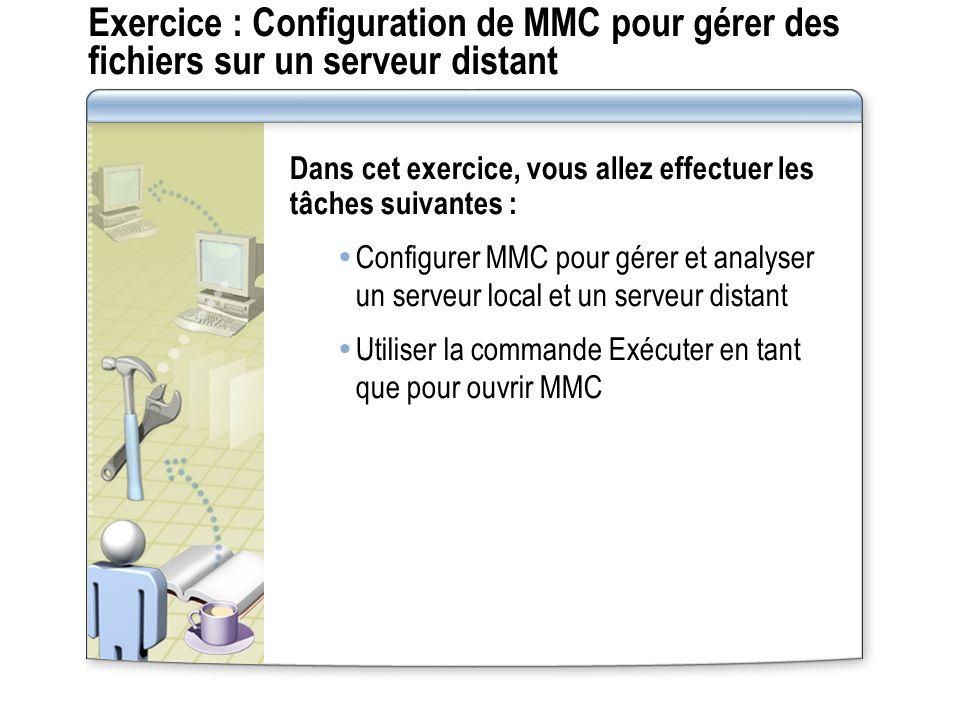 Exercice : Configuration de MMC pour gérer des fichiers sur un serveur distant