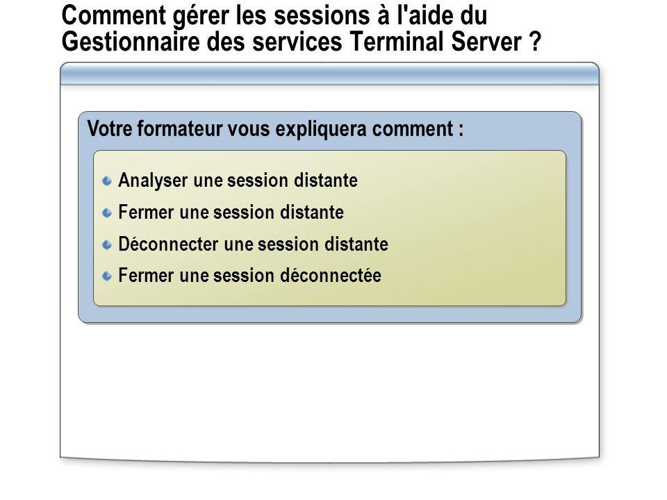 Comment gérer les sessions à l aide du Gestionnaire des services Terminal Server