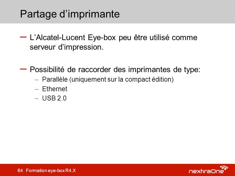 Partage d'imprimante L'Alcatel-Lucent Eye-box peu être utilisé comme serveur d'impression. Possibilité de raccorder des imprimantes de type: