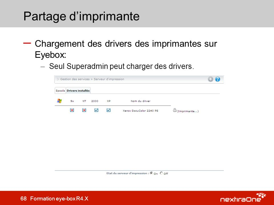 Partage d'imprimante Chargement des drivers des imprimantes sur Eyebox: Seul Superadmin peut charger des drivers.