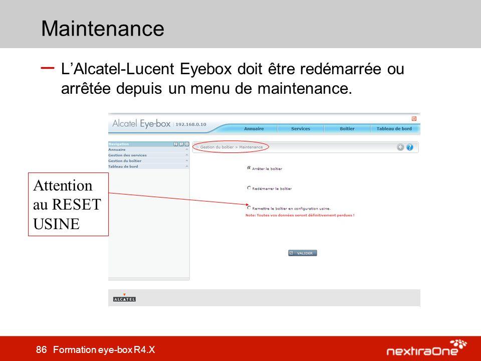 Maintenance L'Alcatel-Lucent Eyebox doit être redémarrée ou arrêtée depuis un menu de maintenance.