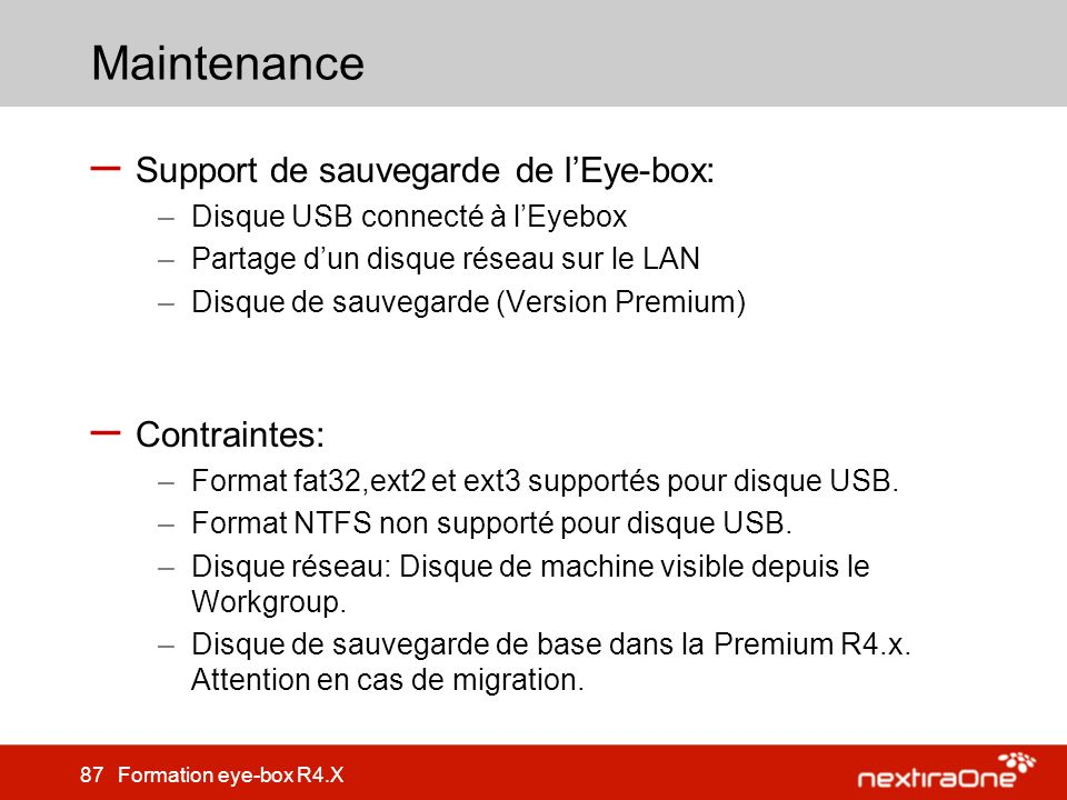 Maintenance Support de sauvegarde de l'Eye-box: Contraintes: