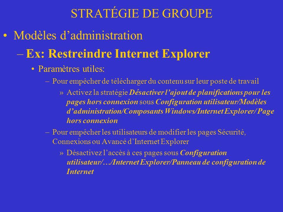 Modèles d'administration Ex: Restreindre Internet Explorer