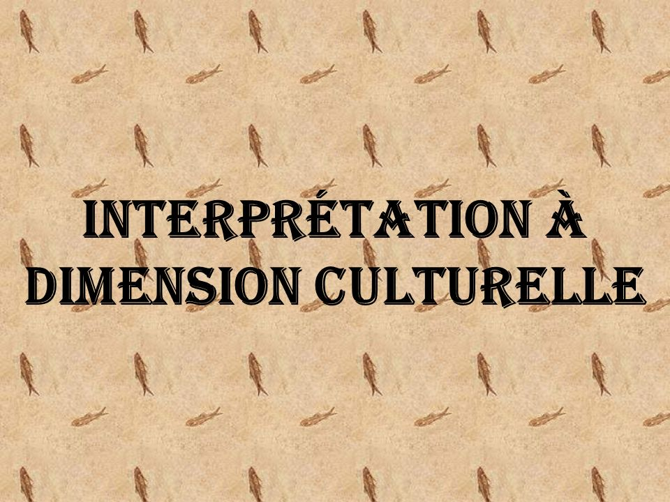 Interprétation à dimension culturelle