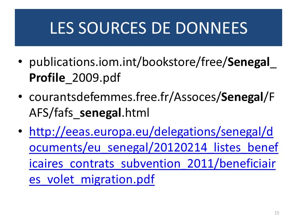 LES SOURCES DE DONNEES publications.iom.int/bookstore/free/Senegal_Profile_2009.pdf‎
