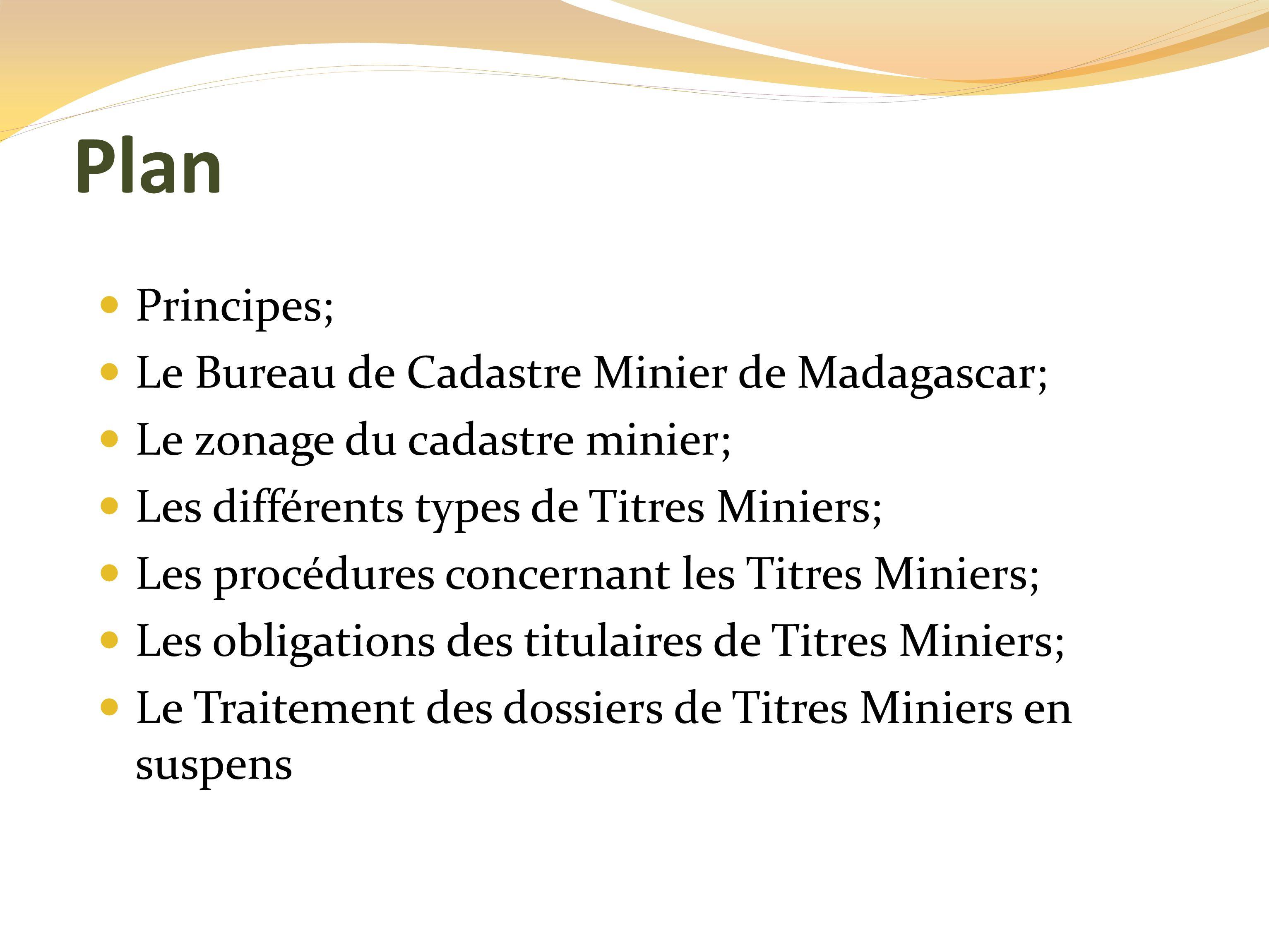 Plan Principes; Le Bureau de Cadastre Minier de Madagascar;