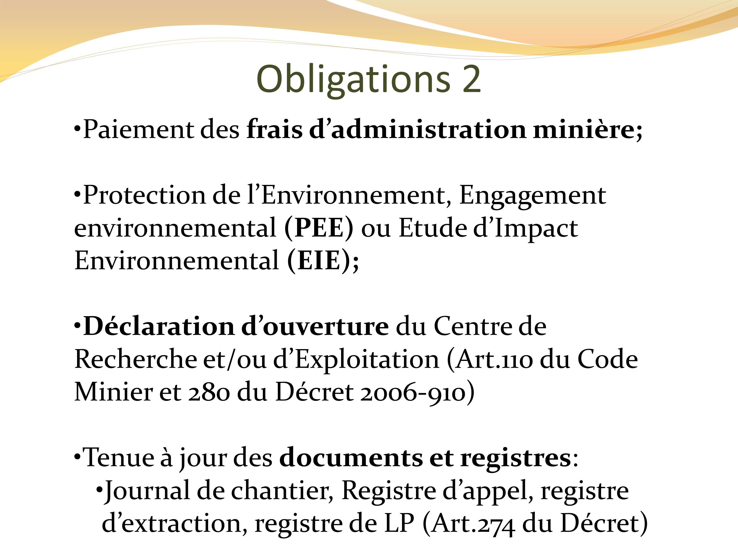 Obligations 2 Paiement des frais d'administration minière;