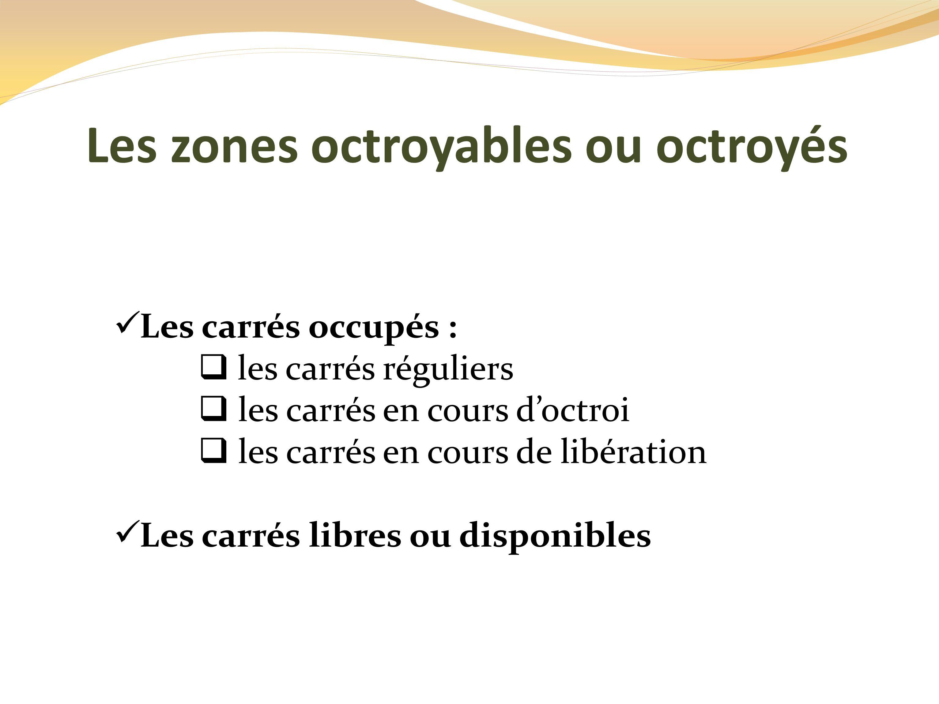 Les zones octroyables ou octroyés