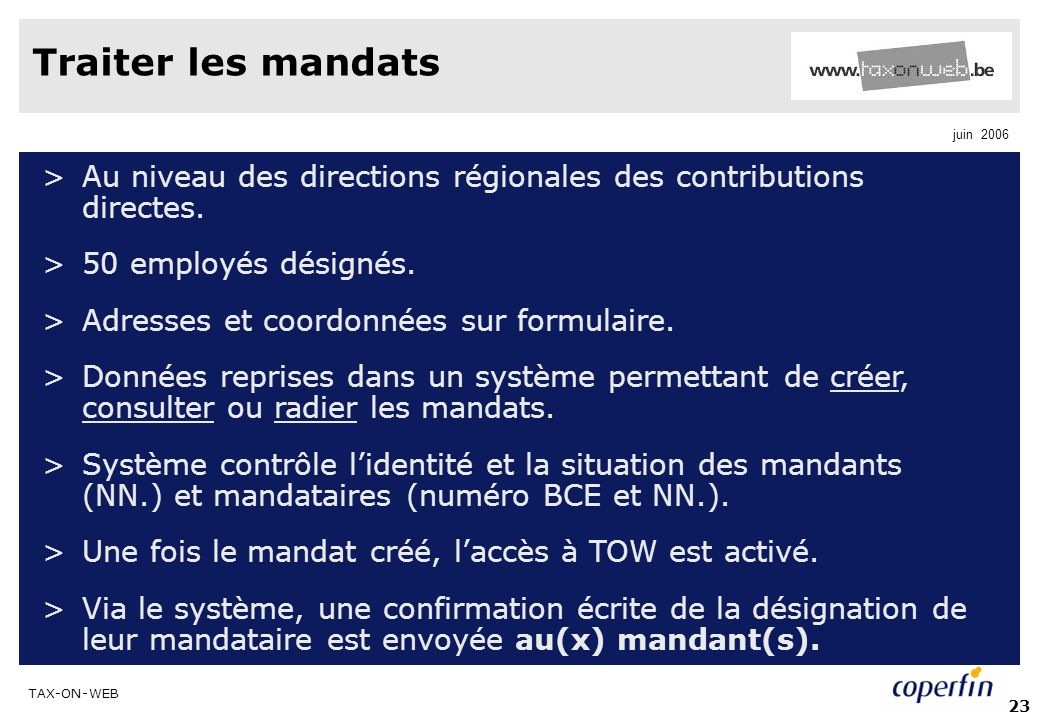 Traiter les mandats Au niveau des directions régionales des contributions directes. 50 employés désignés.