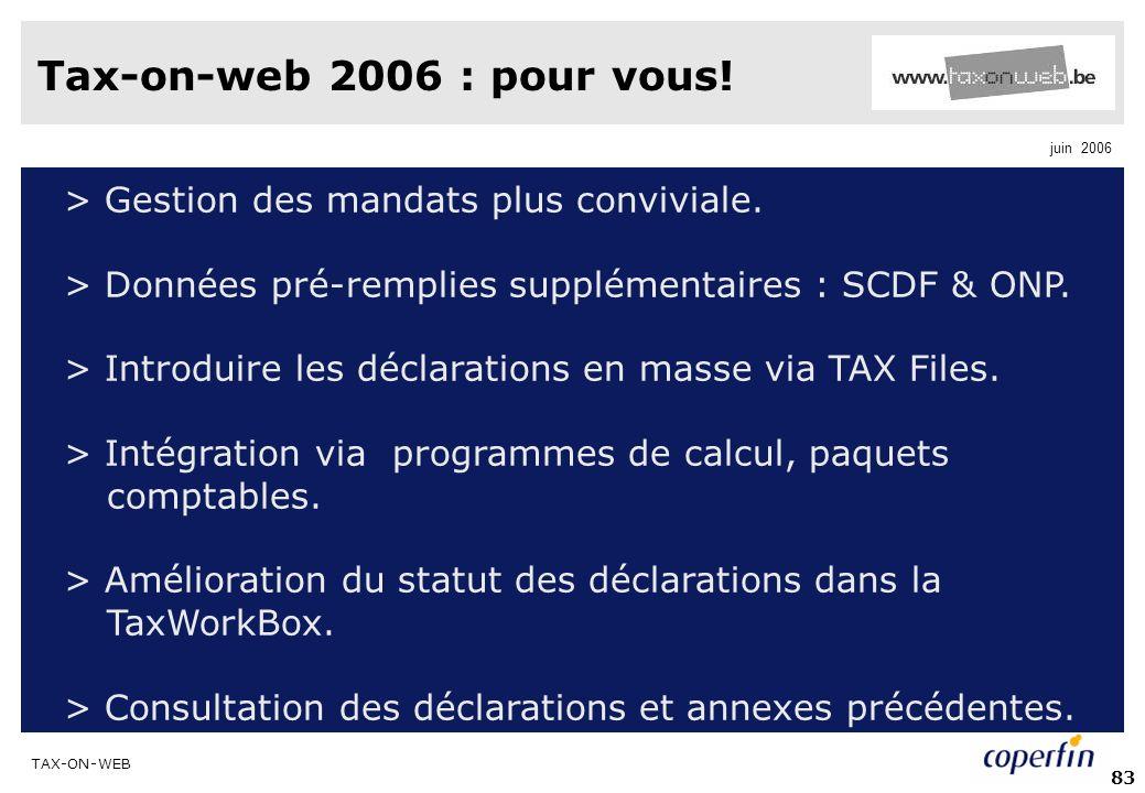 Tax-on-web 2006 : pour vous! > Gestion des mandats plus conviviale.