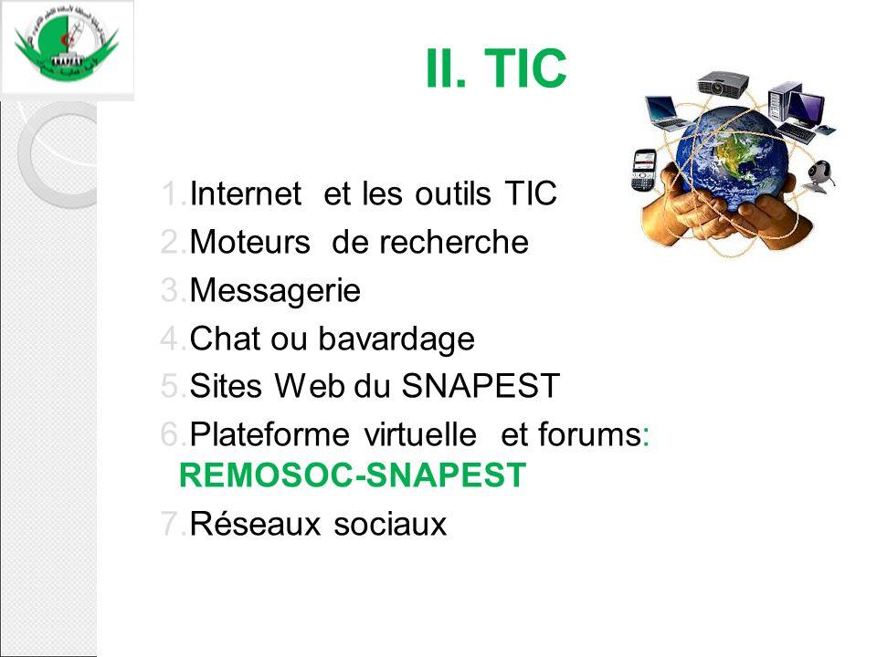 II. TIC Internet et les outils TIC Moteurs de recherche Messagerie