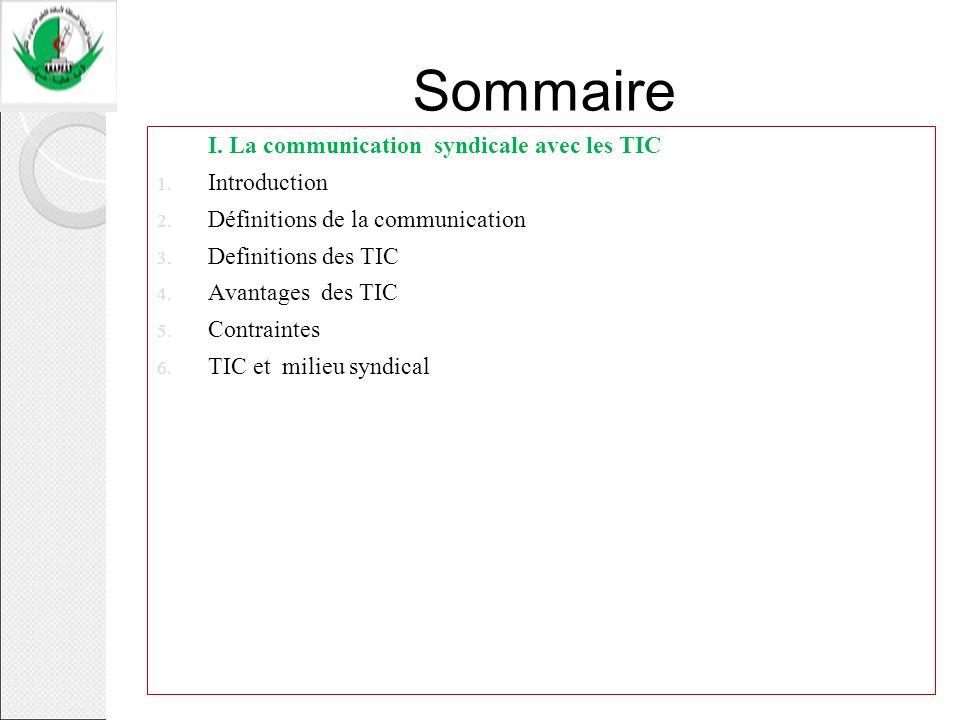 Sommaire I. La communication syndicale avec les TIC Introduction