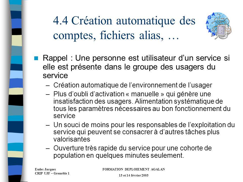 4.4 Création automatique des comptes, fichiers alias, …