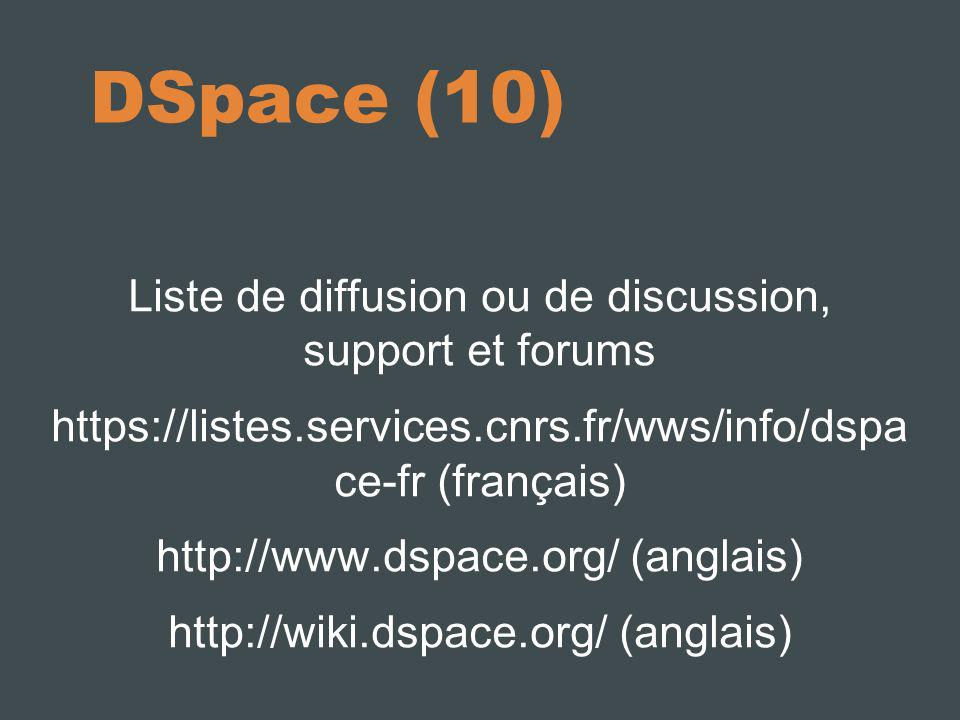 DSpace (10) Liste de diffusion ou de discussion, support et forums