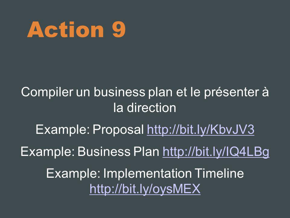 Action 9 Compiler un business plan et le présenter à la direction