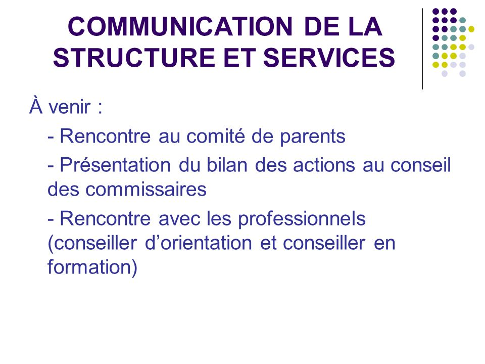 COMMUNICATION DE LA STRUCTURE ET SERVICES