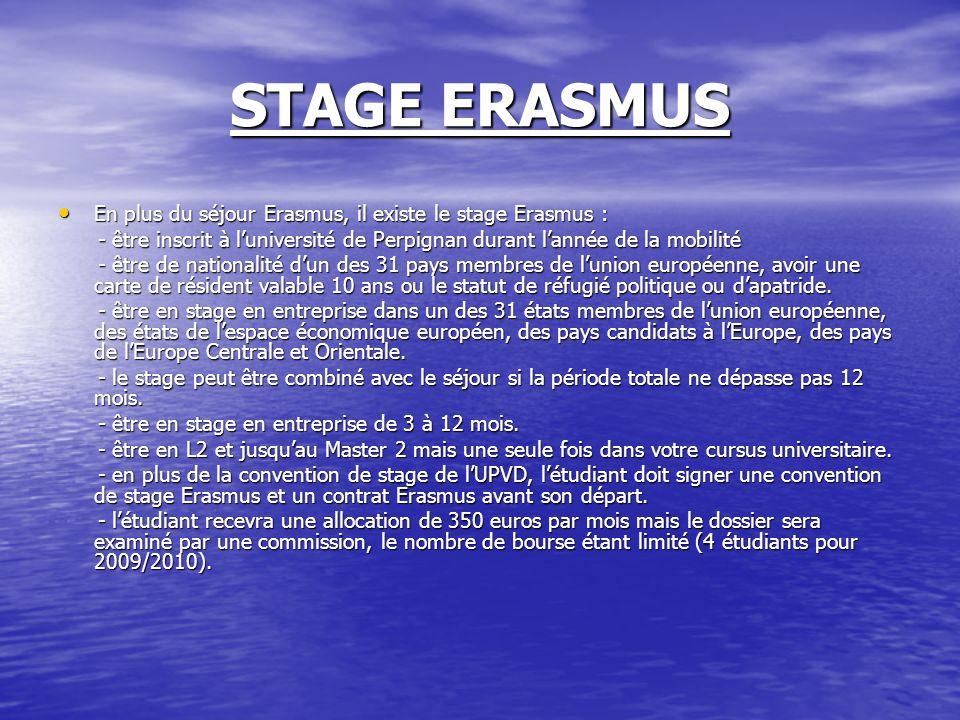 STAGE ERASMUS En plus du séjour Erasmus, il existe le stage Erasmus :