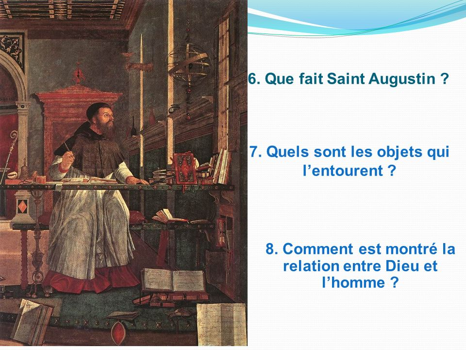 6. Que fait Saint Augustin
