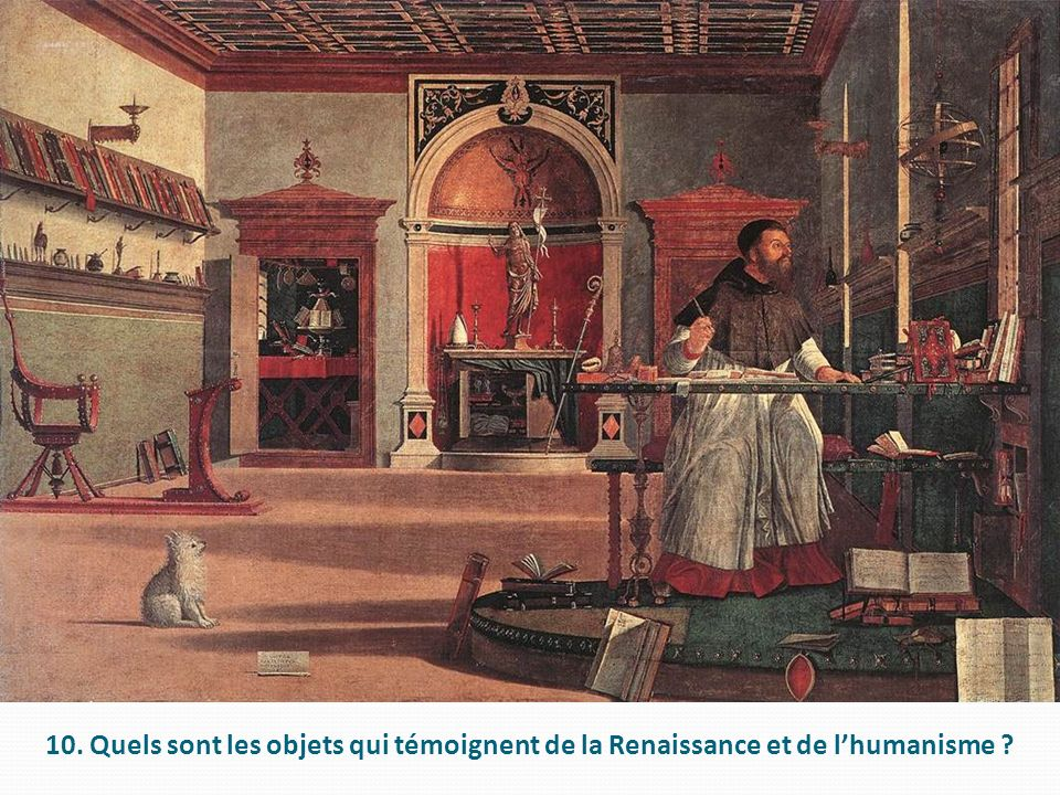 10. Quels sont les objets qui témoignent de la Renaissance et de l'humanisme