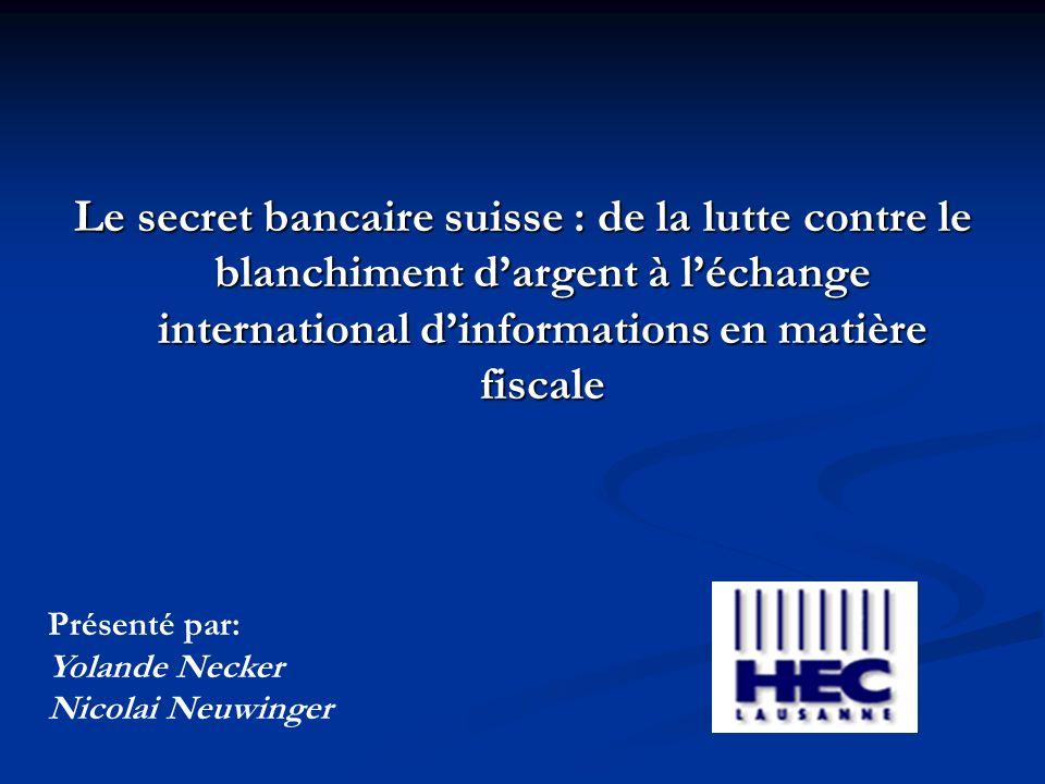 Le secret bancaire suisse : de la lutte contre le blanchiment d'argent à l'échange international d'informations en matière fiscale