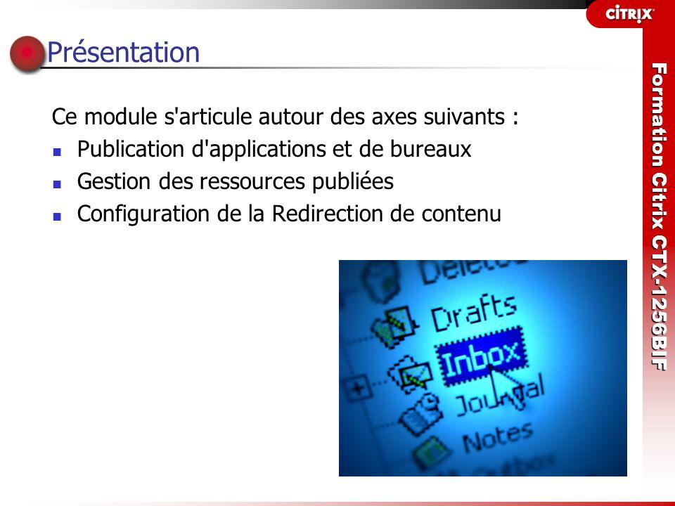 Présentation Ce module s articule autour des axes suivants :
