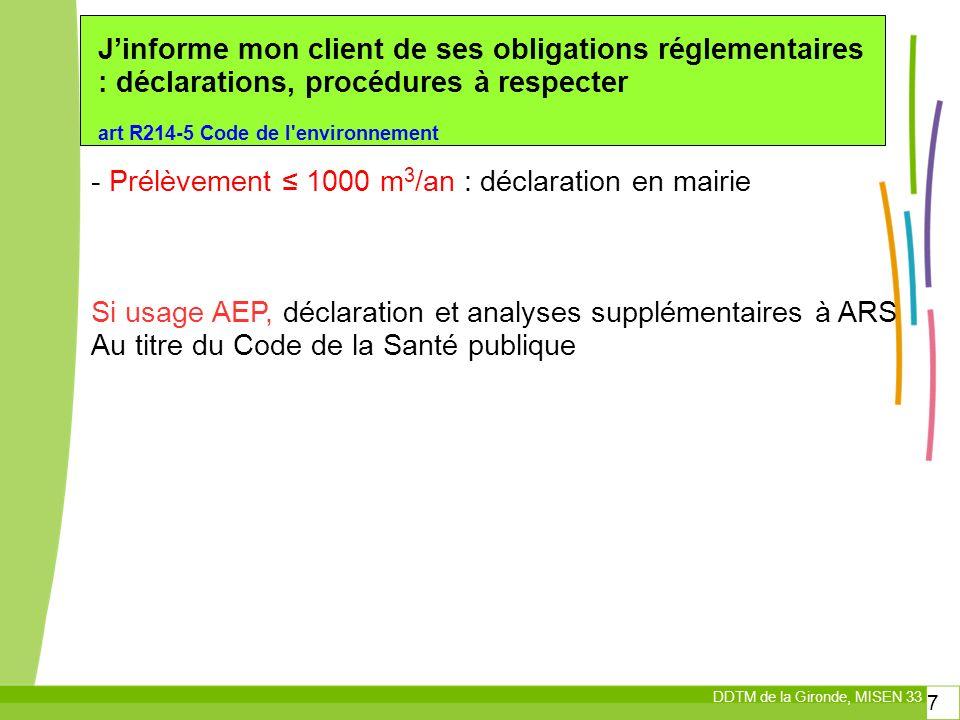 - Prélèvement ≤ 1000 m3/an : déclaration en mairie