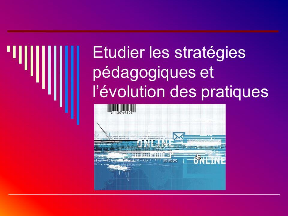 Etudier les stratégies pédagogiques et l'évolution des pratiques