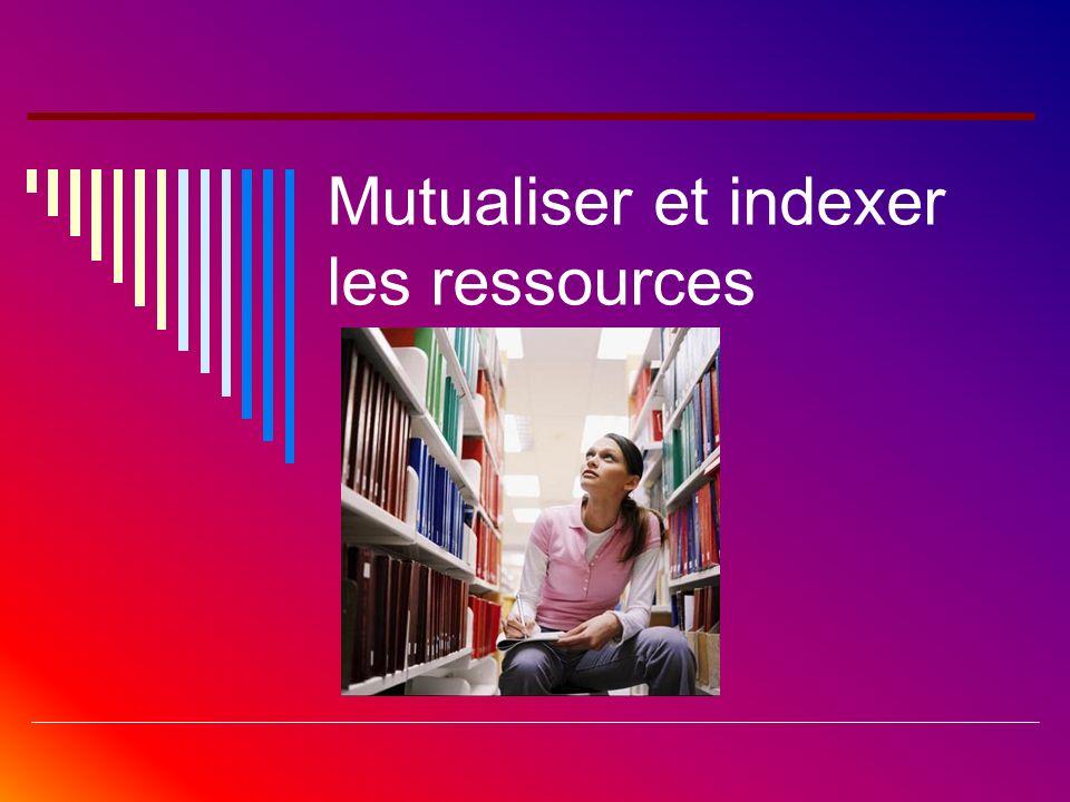 Mutualiser et indexer les ressources