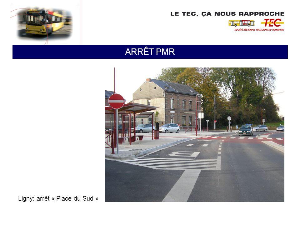 ARRÊT PMR Ligny: arrêt « Place du Sud »