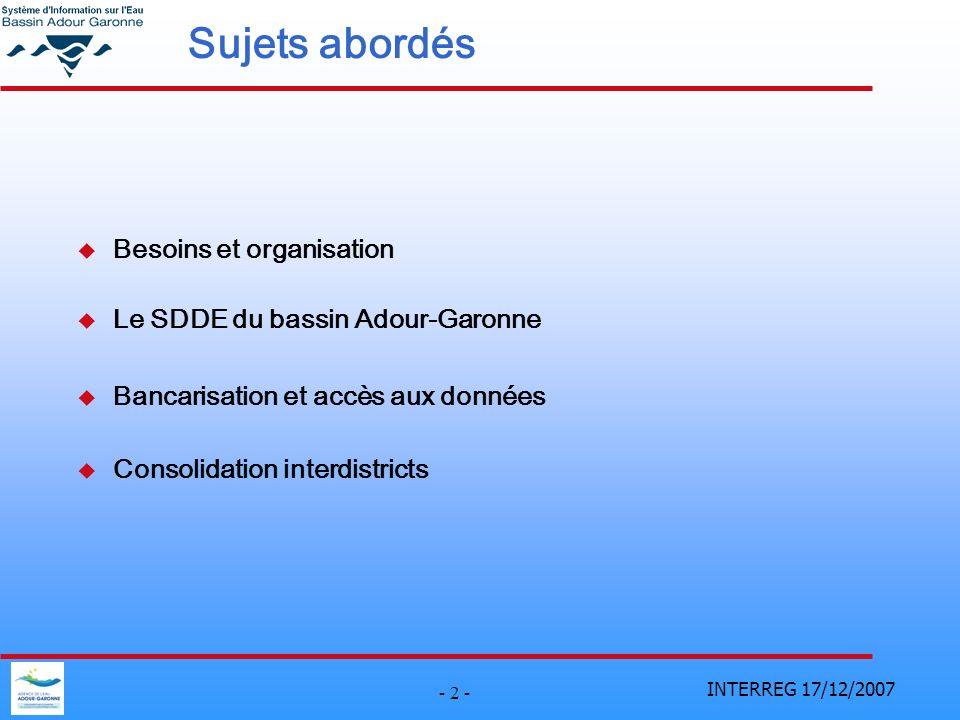 Sujets abordés Besoins et organisation Le SDDE du bassin Adour-Garonne
