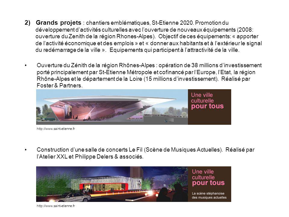 2) Grands projets : chantiers emblématiques, St-Etienne 2020